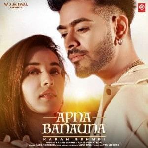 Apna Banauna Lyrics