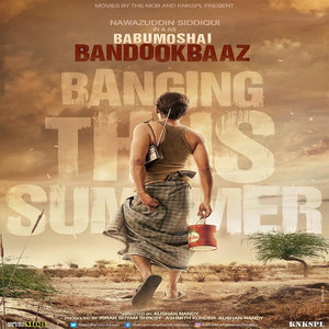 Babumoshai Bandookbaaz movie