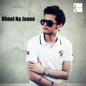 Bhool Na Jaana lyrics