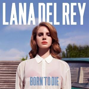 Born To Die lyrics