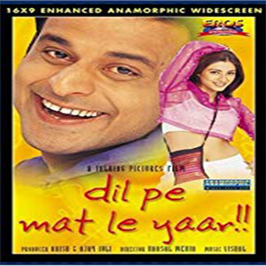 Dil Pe Mat Le Yaar movie
