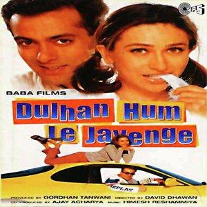 Dulhan Hum Le Jayenge movie