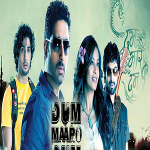 Dum Maaro Dum movie