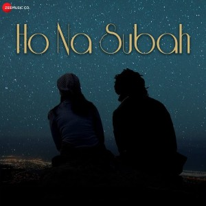 Ho Na Subah Lyrics