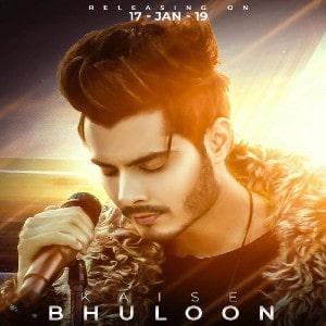 Kaise Bhuloon lyrics