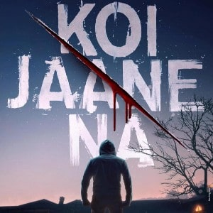 Koi Jaane Na movie