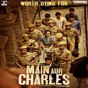 Main Aur Charles movie