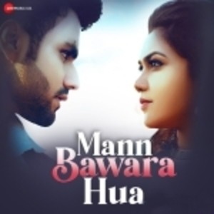 Mann Bawara Hua lyrics
