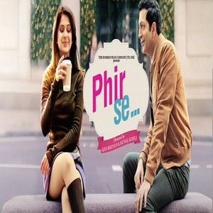 Phir Se movie