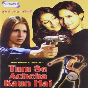 Tum Se Achcha Kaun Hai movie