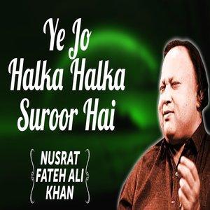 Ye Jo Halka Halka Suroor Hai lyrics