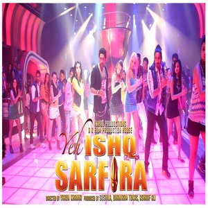 Yeh Ishq Sarfira movie